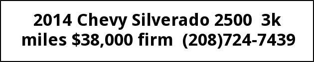 2014 Chevy Silverado 2500 3k Miles
